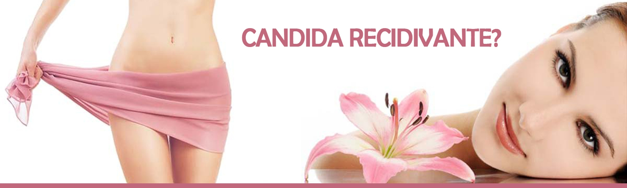 Candida Recidivante